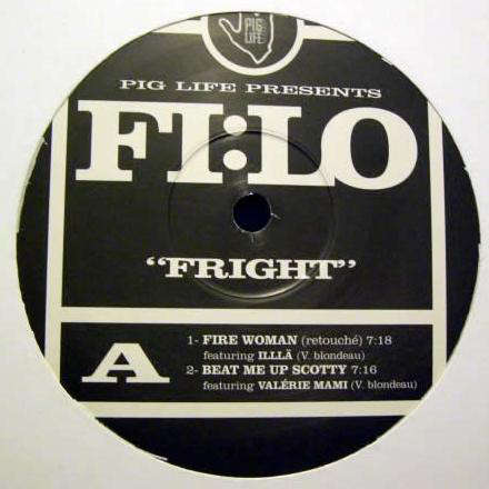 Filo Fright ( Fire Woman (Retouché) / Beat Me Up Scotty / 	French Fright )
