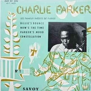 BILLIE'S BOUNCE + 3 ( Les Fameux Inedits De Parker Vol 1 ) CHARLIE PARKER