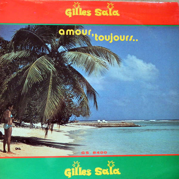 gilles sala Amour, toujours...