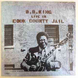Live In Cook County Jail B.B king
