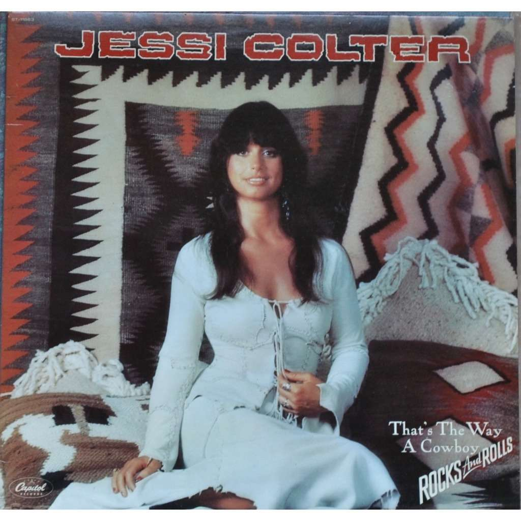 That S The Way A Cowboy Rocks And Rolls By Jessi Colter