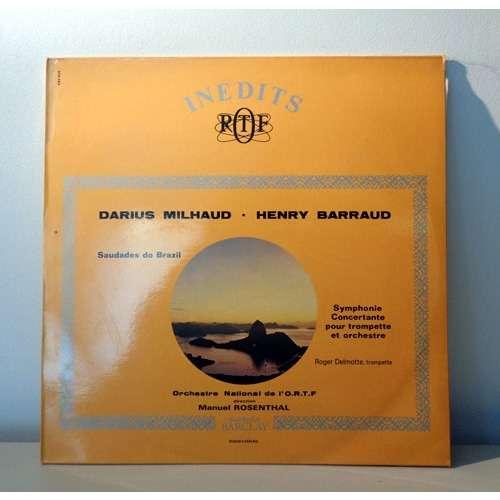 MANUEL ROSENTHAL MILHAUD Saudades do brazil ( rare orchestral version ) BARRAUD Symphonie conertante pour trompette