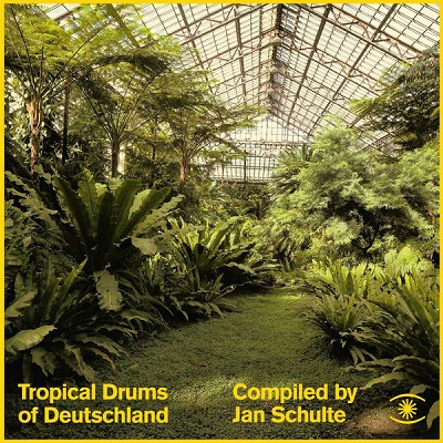 Tropical Drums Of Deutschland (various) Jan Schulte, compiled by