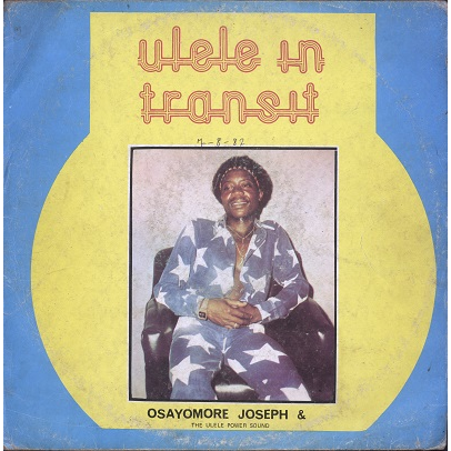 Osayomore Joseph & The Ulele Power Sound Ulele In Transit