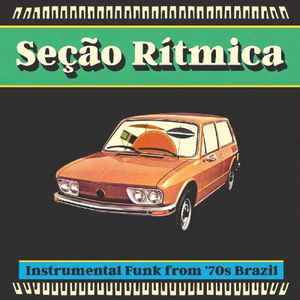 Secao Ritmica (various) Instrumental Funk from 70s Brazil