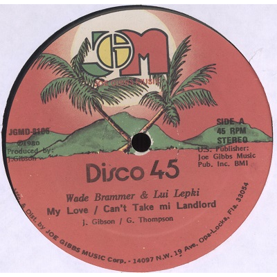 Wade Brammer & Lui Lepki My Love / Can't Take Mi Landlord