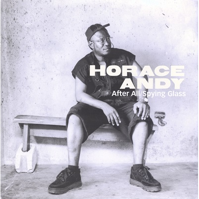 Horace Andy Spying Glass / After All