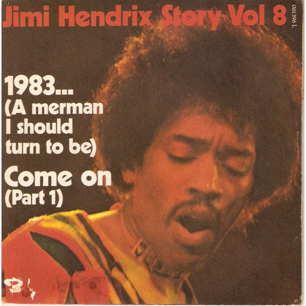 HENDRIX Jimi 1983... (A MERMAN I SHOULD TURN TO BE) / COME ON (PART 1)