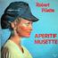 Robert Pilette - Apéritif musette - 33T