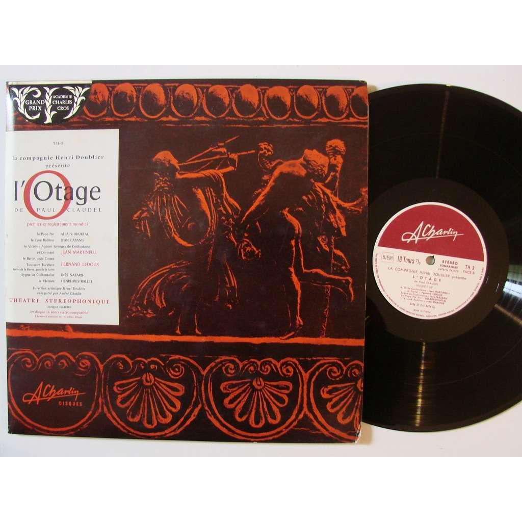Cie Henri Boublier- Fernand Ledoux - J. Martinelli Paul Claudel : l'Otage : premier enregistrement mondial - disque 30 cm en 16 tours 2 h d'écoute