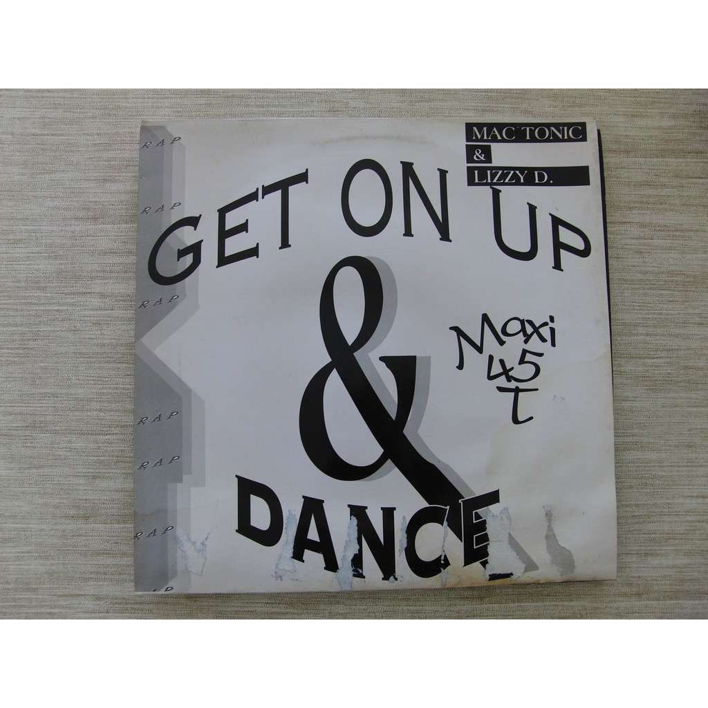MAC TONIC & LIZZY D. get on up & dance - 3mix / drive your car