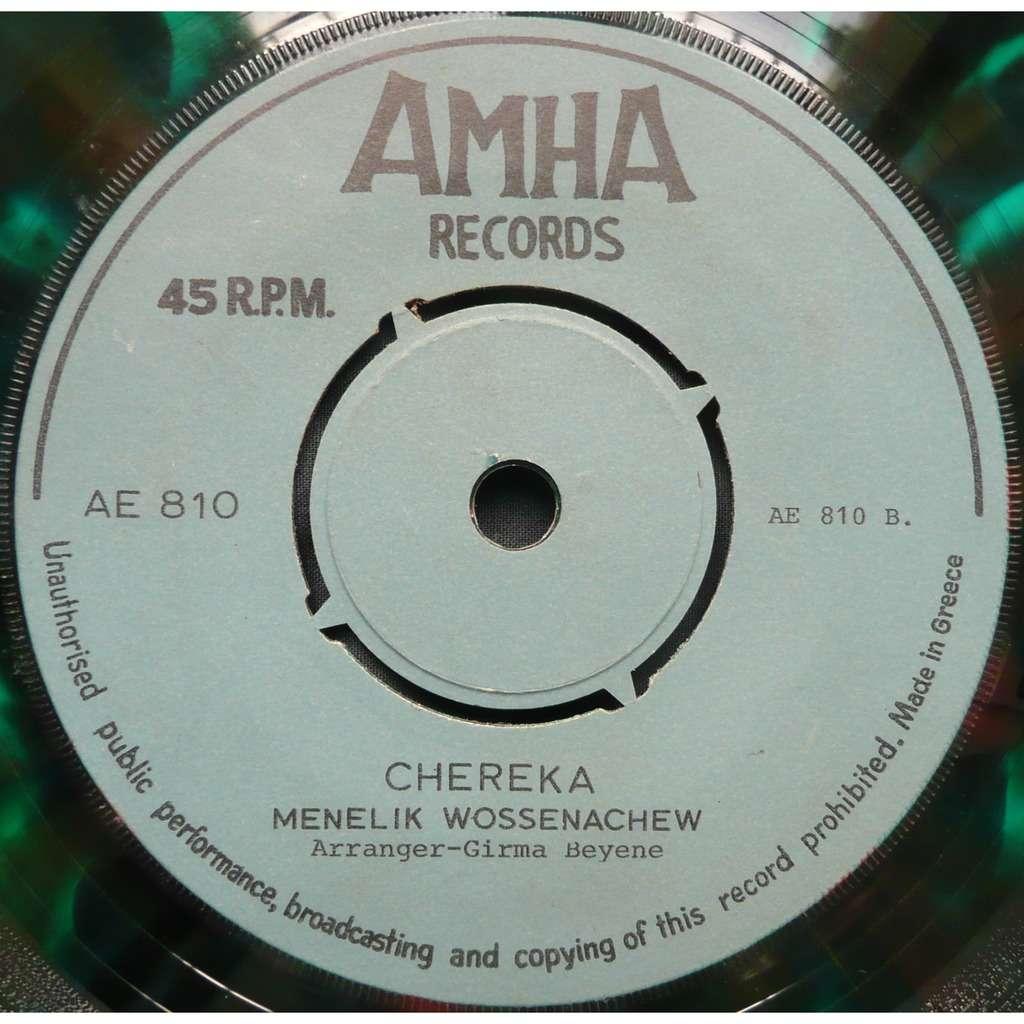 Menelik Wossenachew Mekaberene Liyew / Chereka