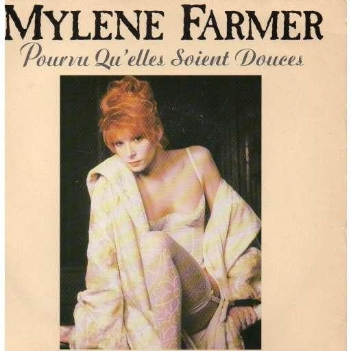 Mylène Farmer Pourvu qu'elles soient douces / Puisque...