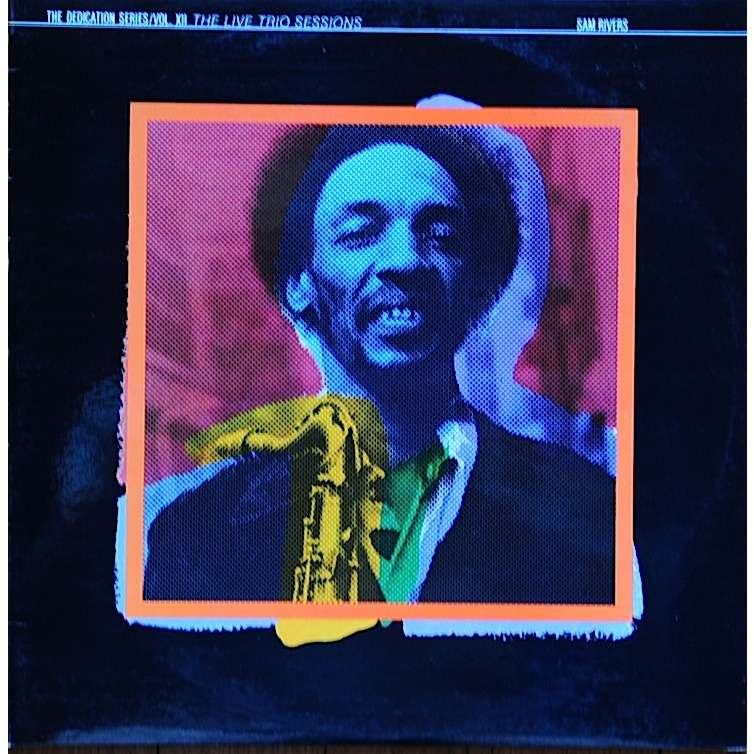 sam rivers the live trio sessions The dedication series/vol.XII