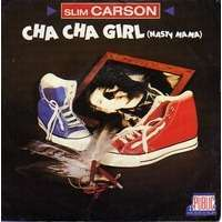 CARSON SLIM cha cha girl ( nasty mama ) / olowanpi ( you're the one )