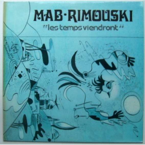 Mab RIMOUSKI Les temps viendront (original French press - 1978)