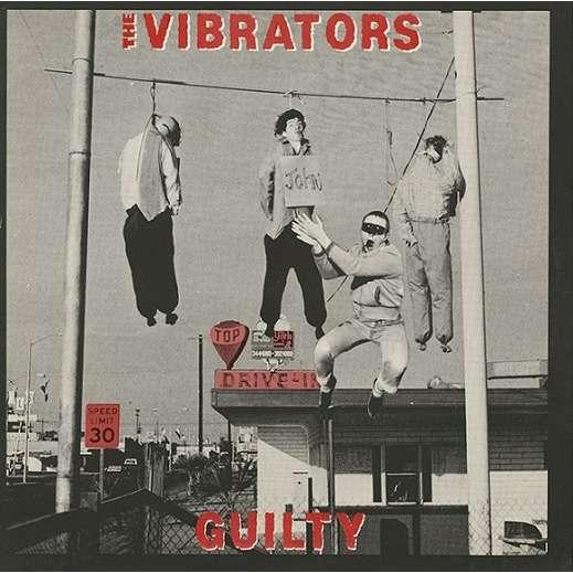 The Vibrators  Guilty