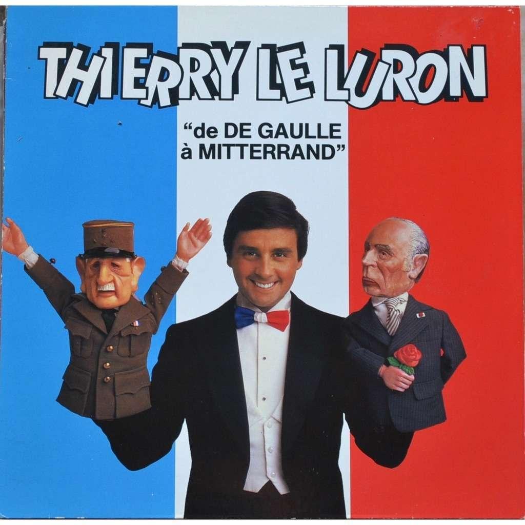 THIERRY LE LURON de DE GAULLE à MITTERRAND
