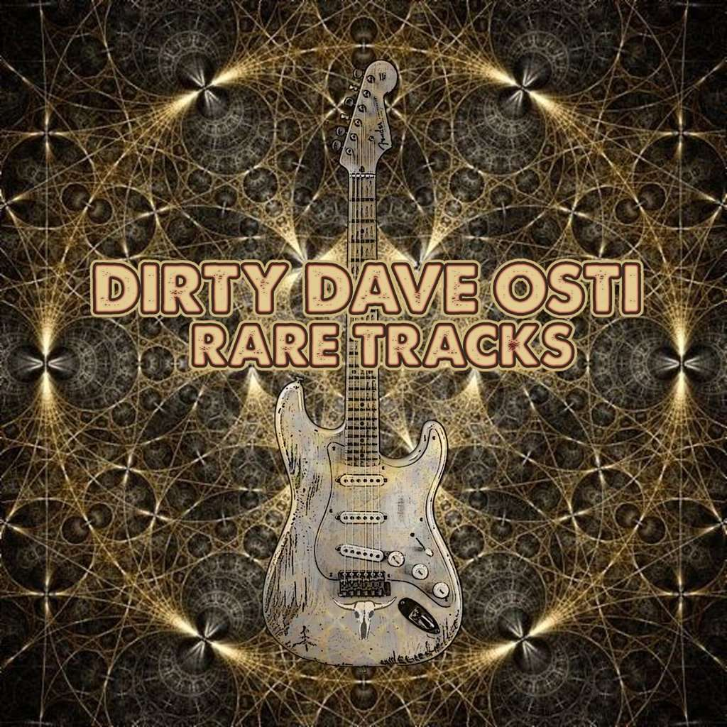Dirty Dave Osti Rare Tracks