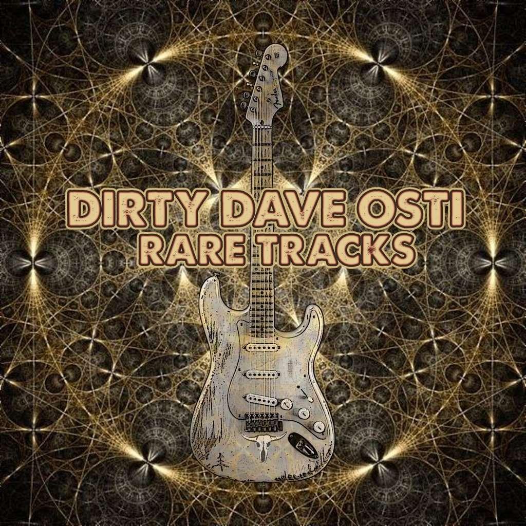 Dirty Dave Osti Rare Tracks