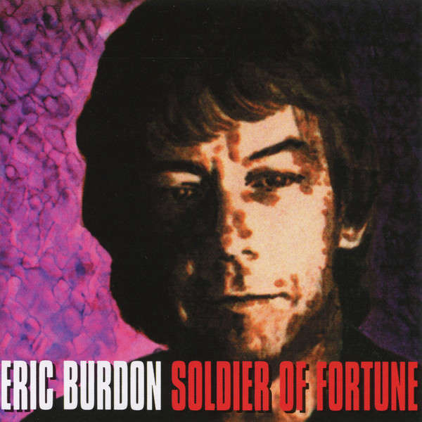 Eric Burdon (ex - The Animals) Soldier Of Fortune