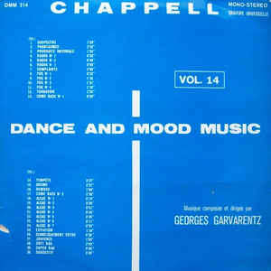 GARVARENTZ GEORGES CHAPPELL DANCE AND MOOD MUSIC VOL.14