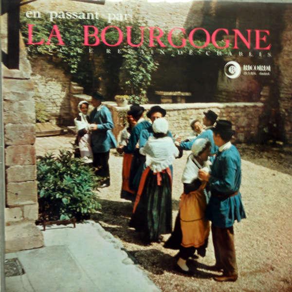 Le Regain de Chablis En passant par la Bourgogne