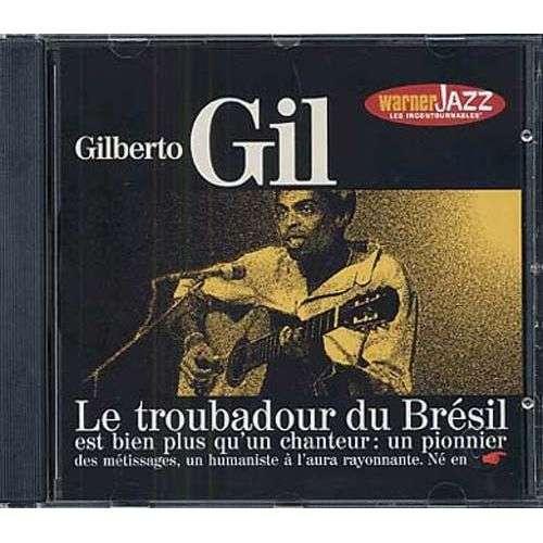 GIL Gilberto Troubadour du Bresil (Le)