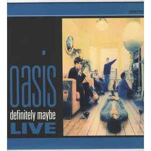 Oasis Definitely Maybe Live