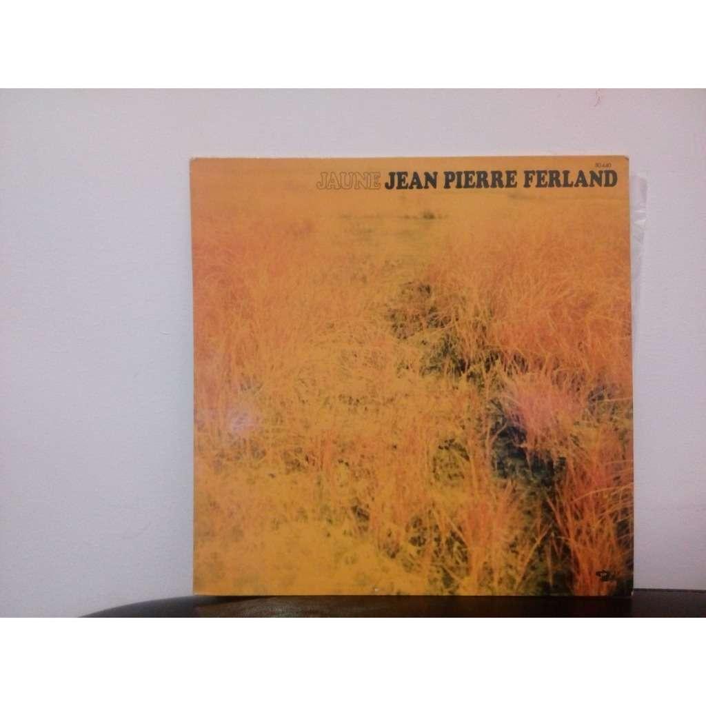 JEAN PIERRE FERLAND JAUNE