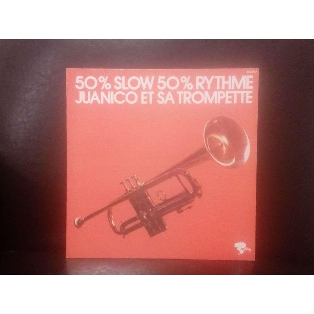 JUANICO ET SA TROMPETTE 50-SLOW 50 RYTHME