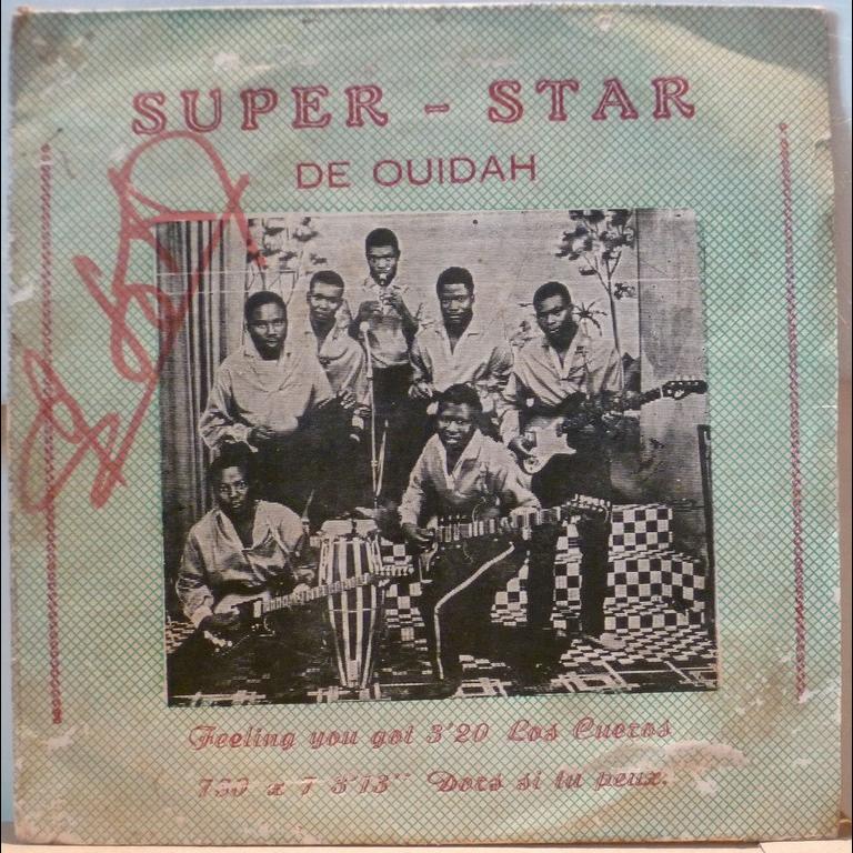 SUPER STAR DE OUIDAH Feeling you got / Seventy X Seven / Los cueros / Dors si tu peux