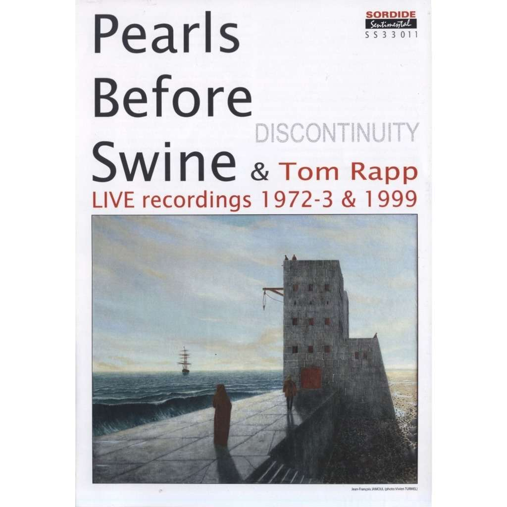 SORDIDE SENTIMENTAL : PEARLS BEFORE SWINE & TOM RAPP Discontinuity - Live Recordings 1972-3 & 1999 ( EP + Booklet 8 pages + Poster Jean-François JAMOUL) - 45T + Livre