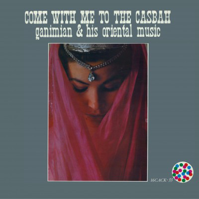 Ganimian & His Oriental Music Come With Me To The Casbah