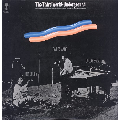 Dollar Brand, Don Cherry, Carlos Ward The third world - underground