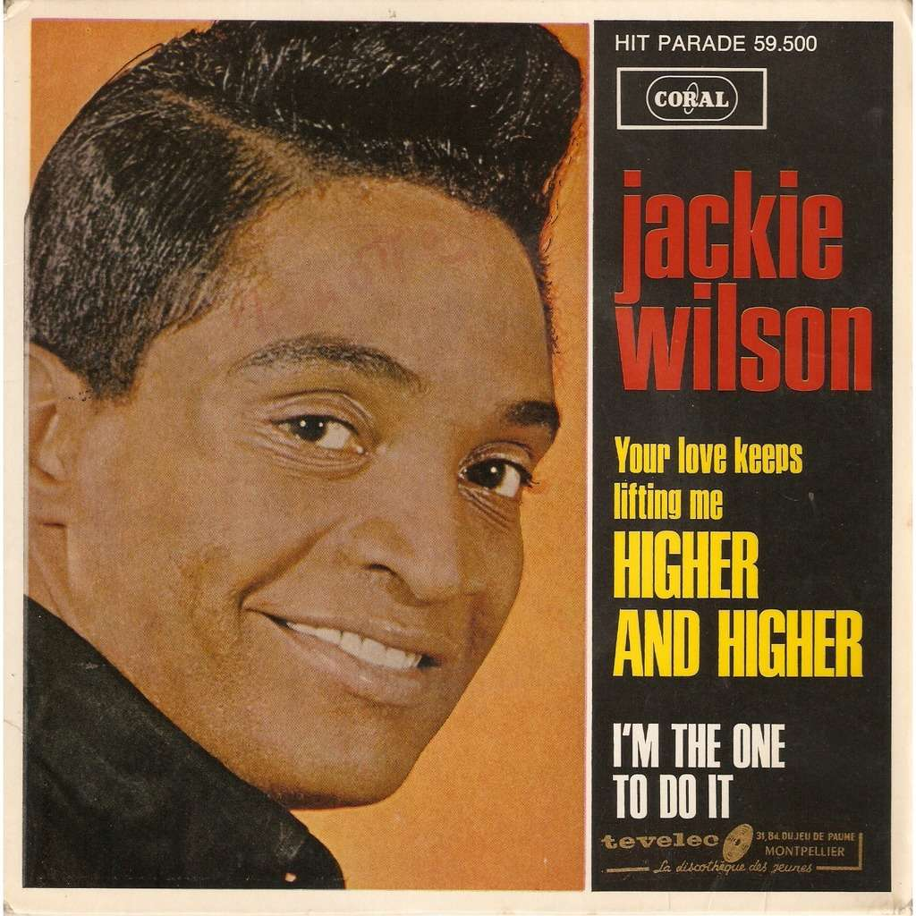 WILSON Jackie (YOUR LOVE KEEPS LIFTONG ME) HIGHER & HIGHER / I'M THE ONE TO DO IT