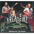 arcade fire moving past the feeling