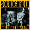SOUNDGARDEN - Lollauder Than Love: Lollapalooza Festival, Bremerton 1992 (lp) - LP