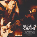 ALICE IN CHAINS - Freakshow - California Broadcasts 1990 & 1992 (2xlp) Ltd Edit Gatefold Sleeve -U.K - LP x 2