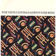 fine young cannibals ‎ johnny come home / good times and bad