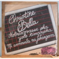 CHRISTINE BELLA - Kotranvvasse pka yole timanpka/Mi avvininba na fakangovva - 7inch (SP)