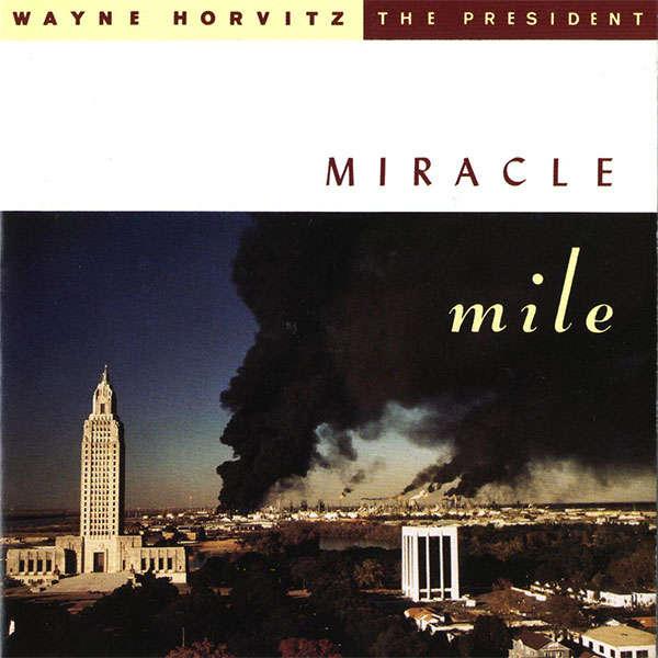 Wayne Horvitz / The President Miracle Mile