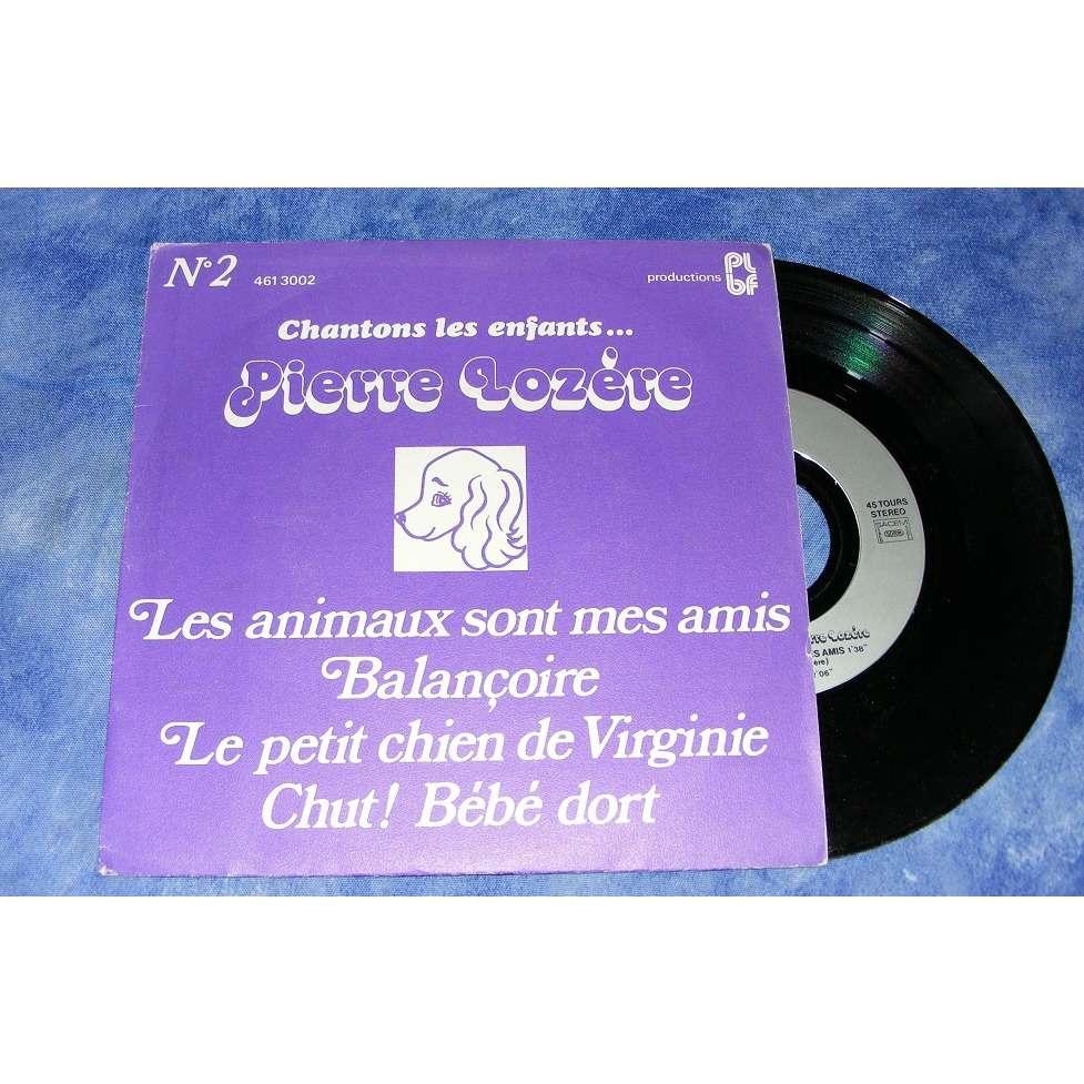 Pierre Lozere No 2 Les Animaux Sont Mes Amis Balancoire Le Petit Chien De Virginie Chut Bébé Dort