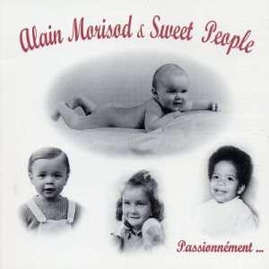 alain morisod sweet people passionnement