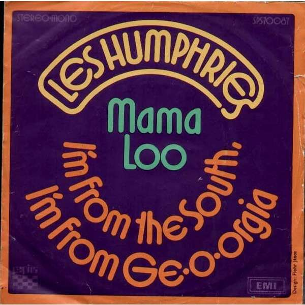 Les Humphries Mama Loo / I'm From The South, I'm From Ge-o-orgia
