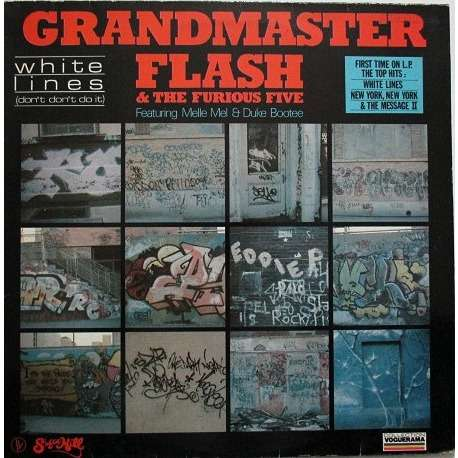 Grandmaster Flash & The Furious Five White Lines (Don't Don't Do It)