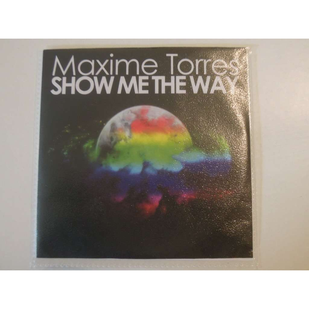 maxime torres show me the way promo 4 tracks