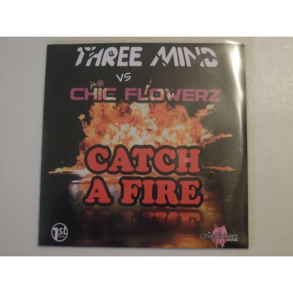 three mind vs chic flowerz catch a fire promo 6 tracks