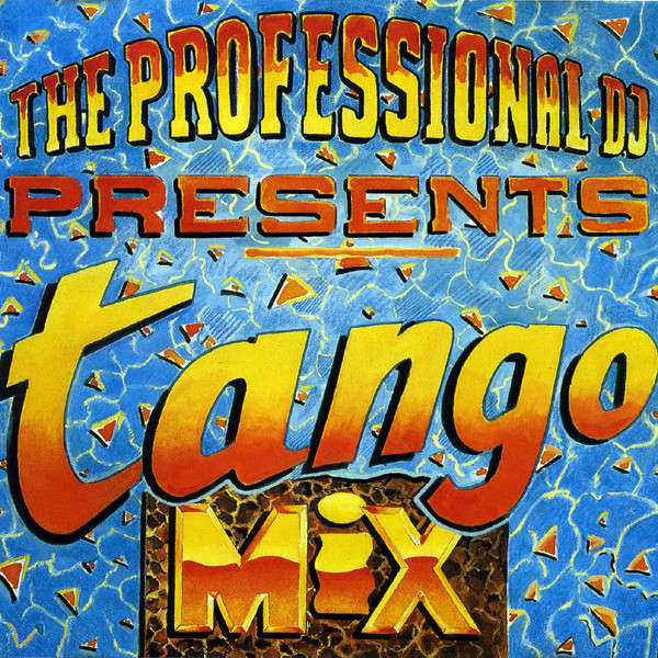 The Professional Deejay The Professional Deejay presents: Tango Mix