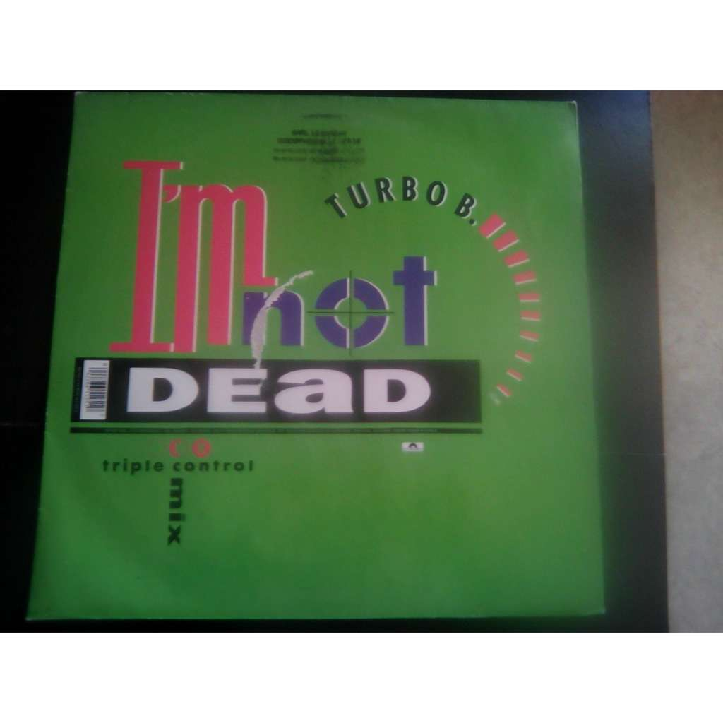 Turbo B. ‎ I'm Not Dead! (The Turbo B. Remixes)
